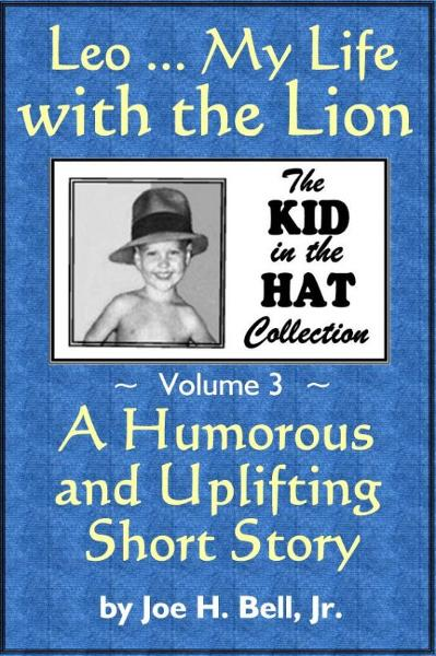 Leo ... My Life with the Lion (The Kid in the Hat Collection, Volume 3)