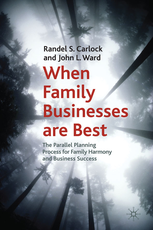 When Family Businesses are Best The Parallel Planning Process for Family Harmony and Business Success