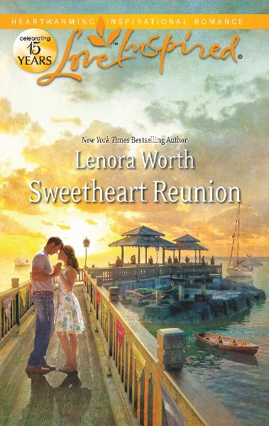 Sweetheart Reunion By: Lenora Worth