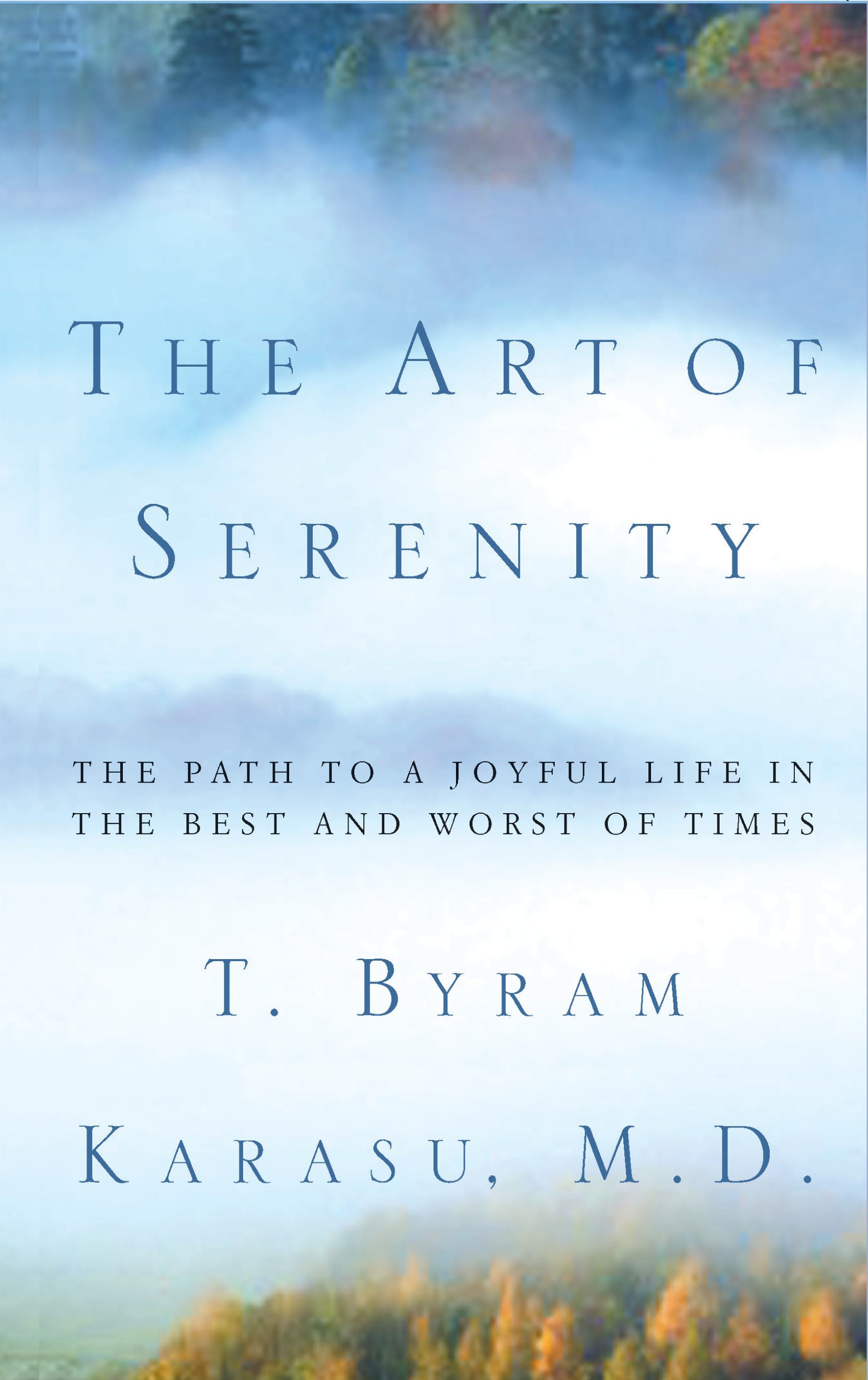 The Art of Serenity The Path to a Joyful Life in the Best and Worst of Times