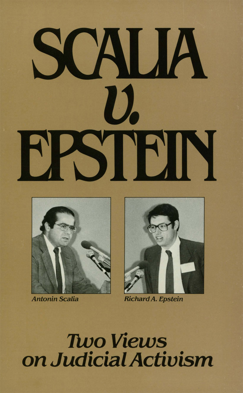 Scalia v. Epstein: Two Views on Judicial Activism By: Antonin Scalia