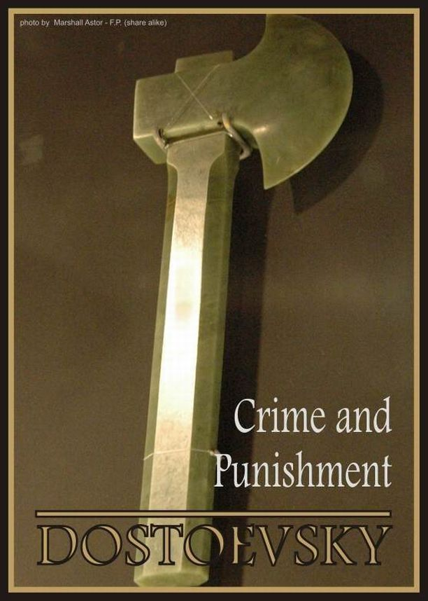 Crime and Punishment By: Fyodor Dostoevsky