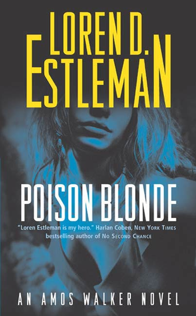 Poison Blonde By: Loren D. Estleman