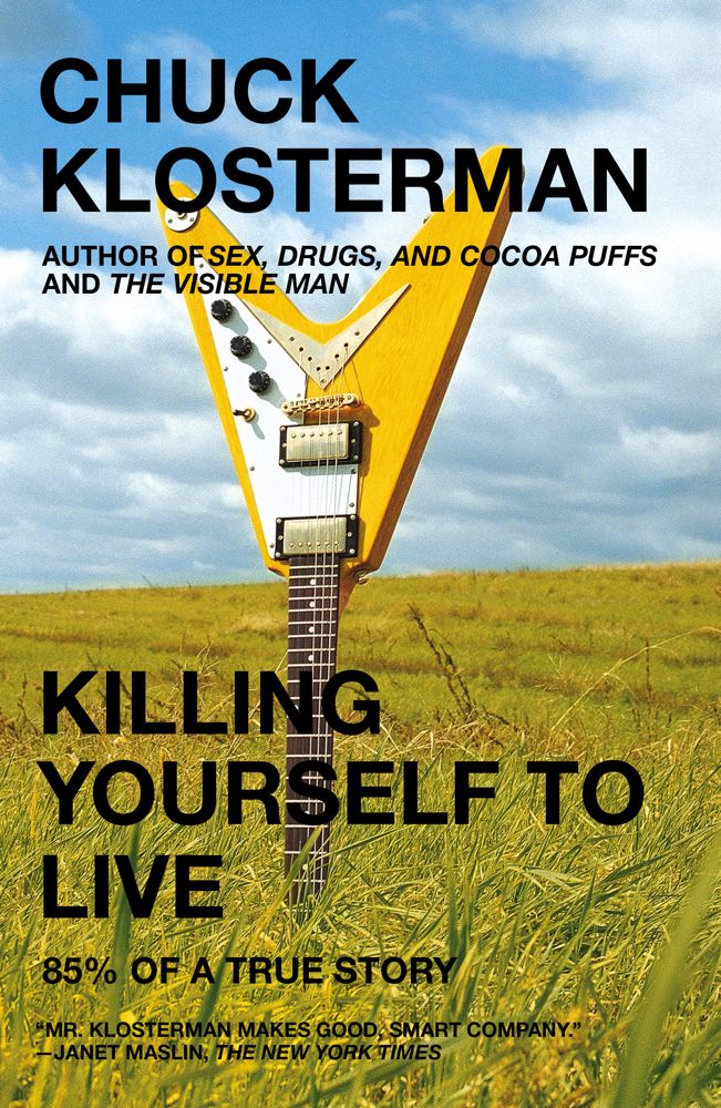 Killing Yourself to Live By: Chuck Klosterman