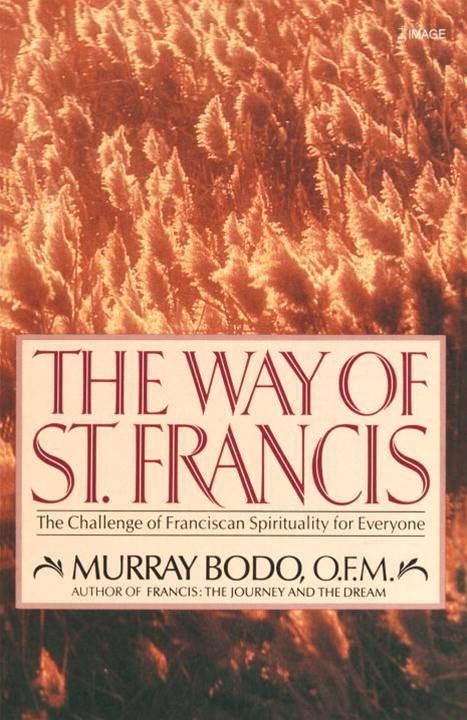 The Way of St. Francis By: Murray Bodo