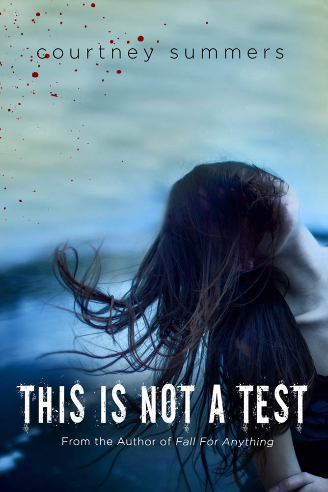 This Is Not a Test By: Courtney Summers