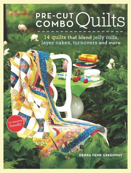Pre-Cut Combo Quilts: 14 Quilts That Blend Jelly Rolls, Turnovers and More