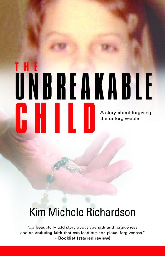 The Unbreakable Child By: Kim Michele Richardson