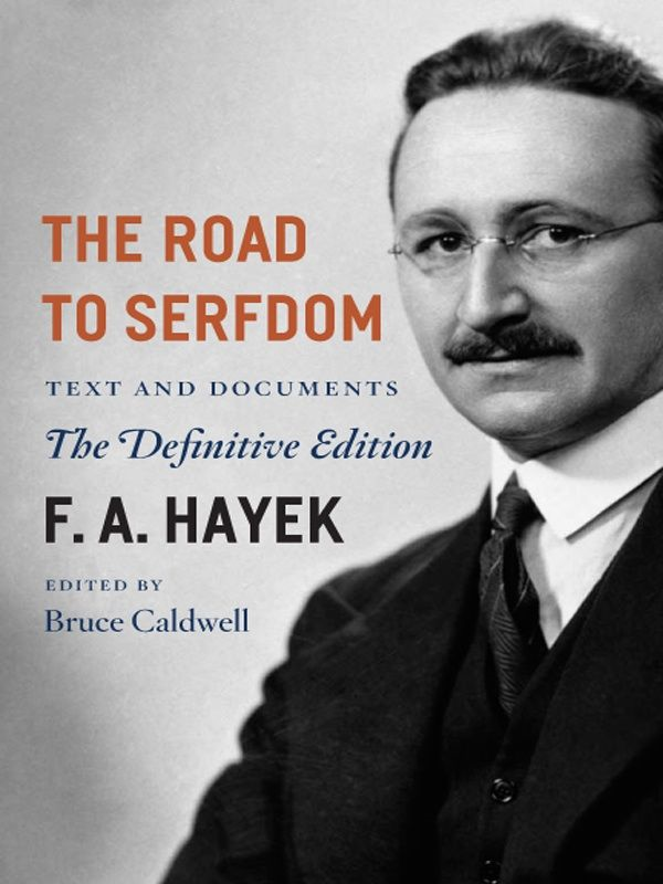 The Road to Serfdom By: F. A. Hayek
