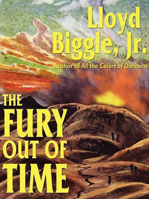 The Fury Out of Time By: Lloyd Biggle Jr.