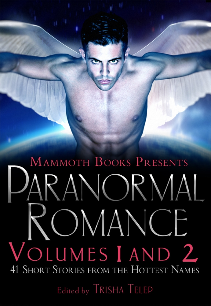 The Mammoth Book of Paranormal Romance: Volumes 1 and 2