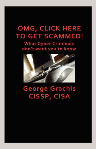 OMG, Click here to get scammed!: What Cyber Criminals don't want you to know