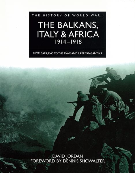 History of World War 1: Balkans, Italy and Africa 1914-1918