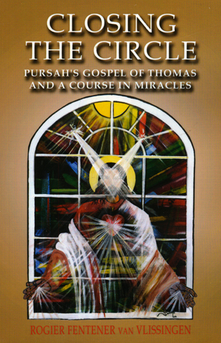 Closing The Circle: Pursahs Gospel Of Th By: Van Rogier Fentene Vlissingen