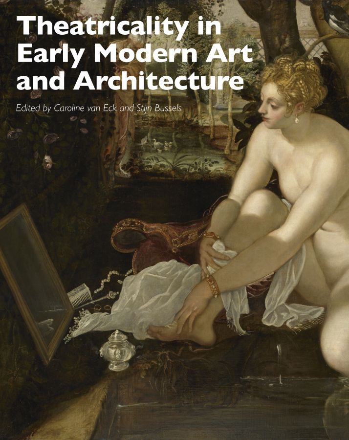 Theatricality in Early Modern Art and Architecture