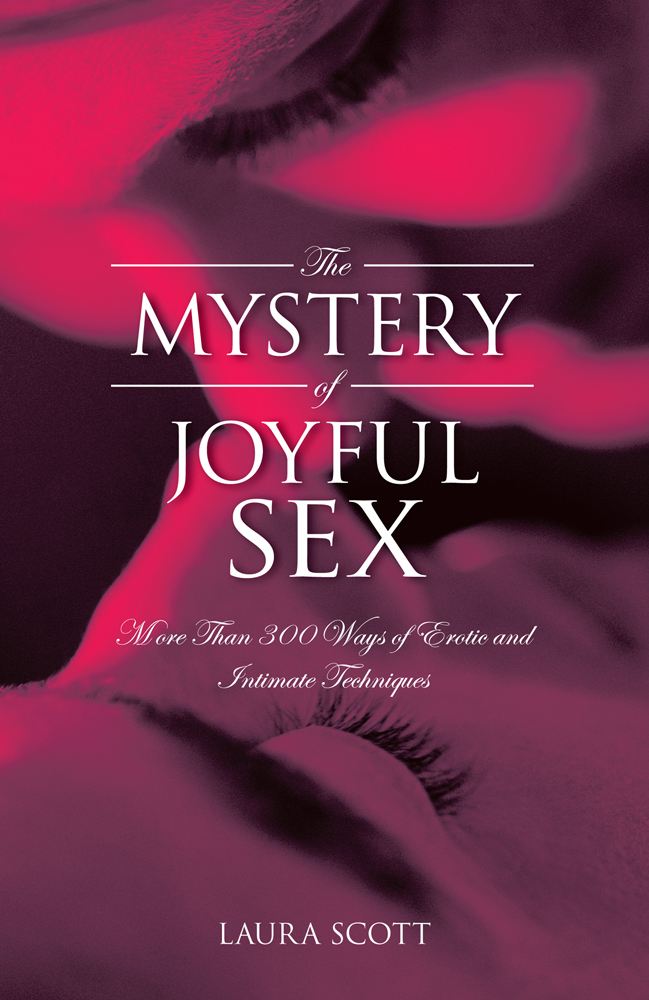 The MYSTERY of JOYFUL SEX By: LAURA SCOTT