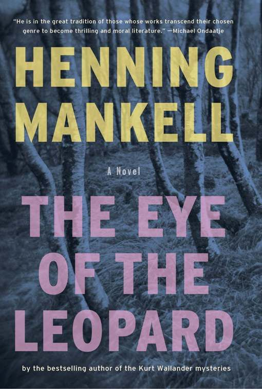 The Eye of the Leopard By: Henning Mankell