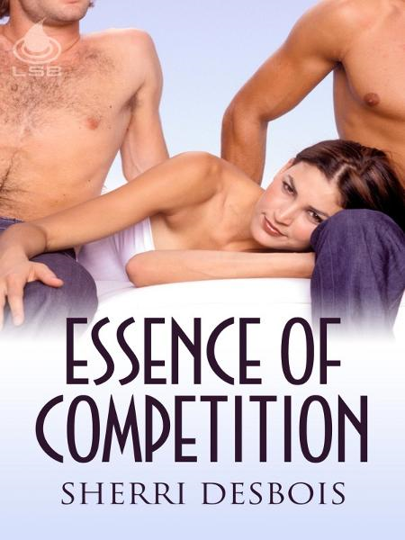 Essence Of Competition By: Sherri Desbois