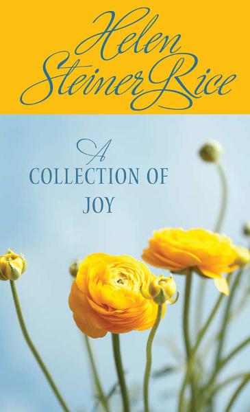 A Collection of Joy By: Helen Steiner Rice