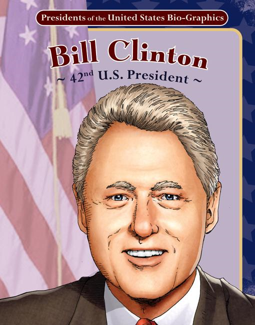 Bill Clinton: 42nd U.S. President eBook: 42nd U.S. President eBook