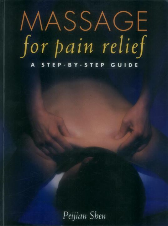 Massage for Pain Relief By: Peijian Shen