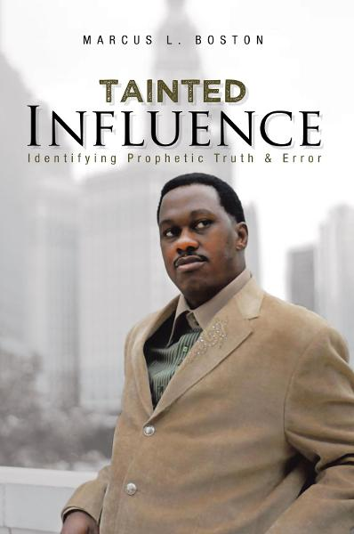 Tainted Influence By: Marcus L. Boston