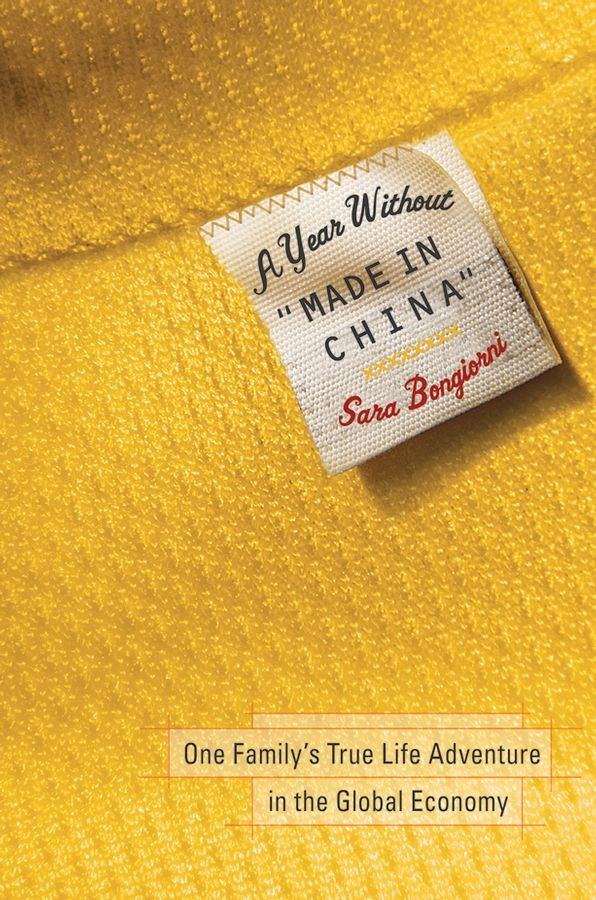 "A Year Without ""Made in China"" By: Sara Bongiorni"