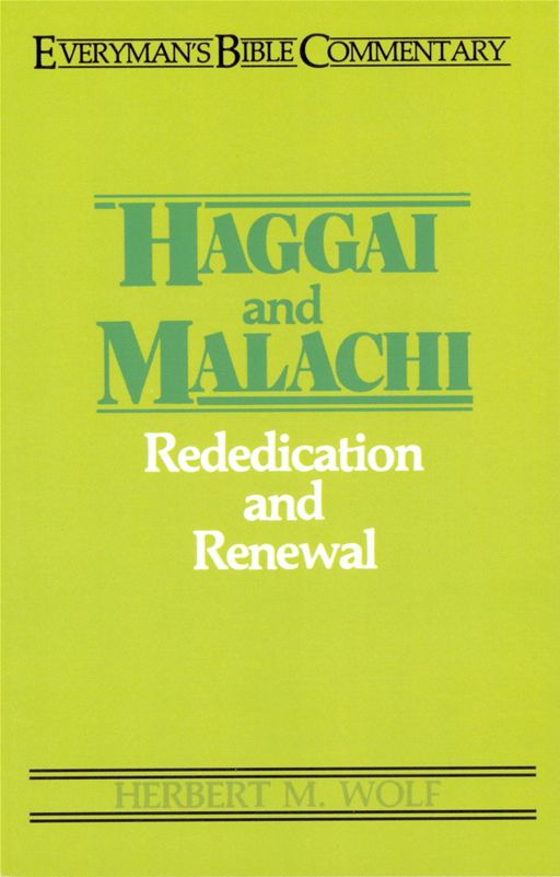 Haggai & Malachi- Everyman's Bible Commentary By: Herbert . Wolf