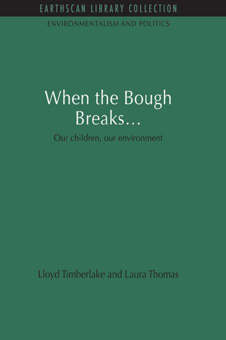 Laura Thomas - When the Bough Breaks...: Our children, our environment