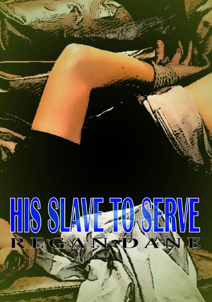 His Slave To Serve