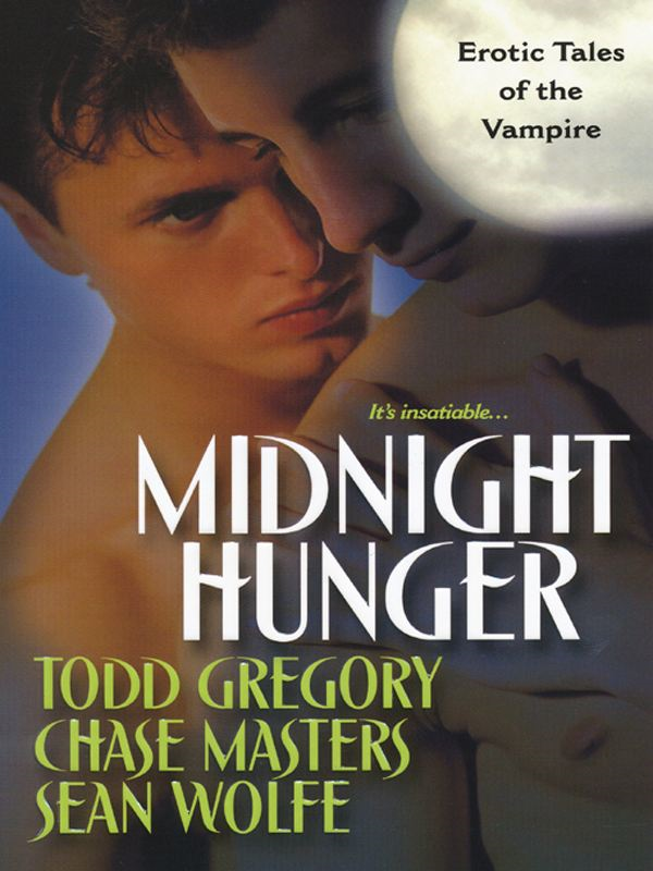 Midnight Hunger By: Chase Masters,Sean Wolfe,Todd Gregory
