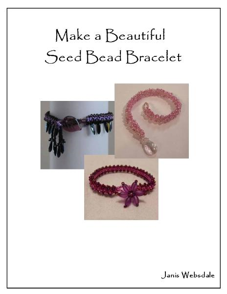 Make a Beautiful Seed Bead Bracelet By: Janis Websdale