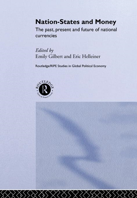 Emily Gilbert - Nation-States and Money: The Past, Present and Future of National Currencies