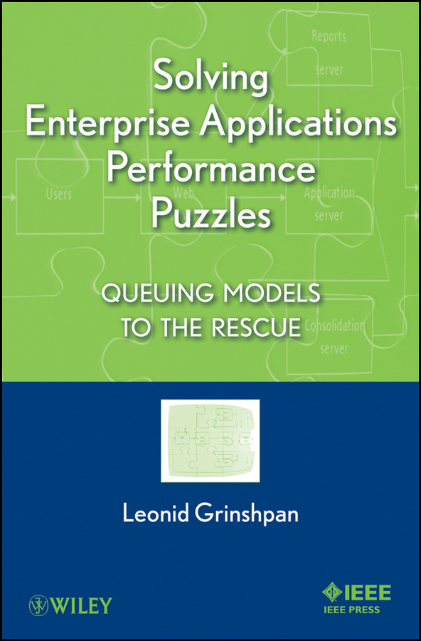 Solving Enterprise Applications Performance Puzzles By: Leonid Grinshpan