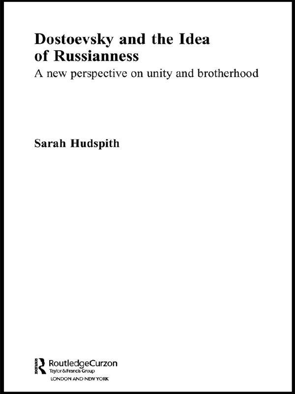 Dostoeyevski and the idea of Russianness A New Perspective on Unity and Brotherhood