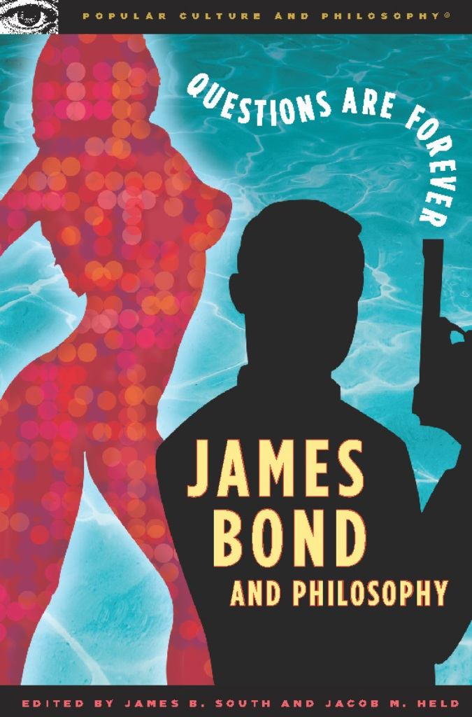James Bond and Philosophy By: