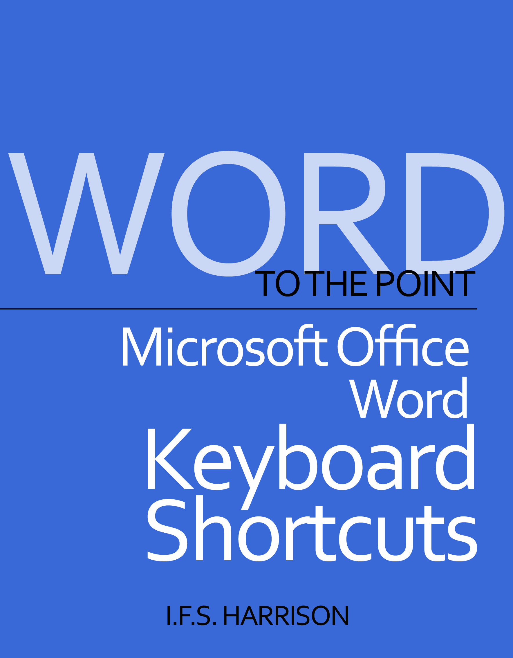 To The Point… Microsoft Office Word Keyboard Shortcuts