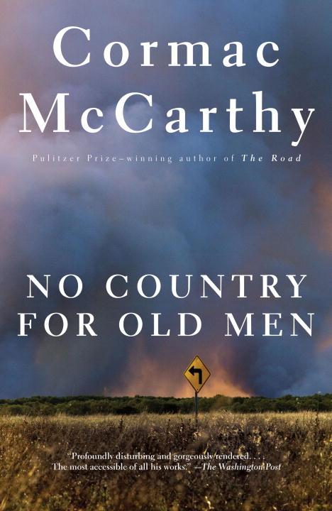 No Country for Old Men By: Cormac McCarthy