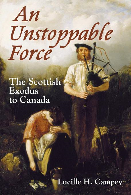 An Unstoppable Force: The Scottish Exodus to Canada