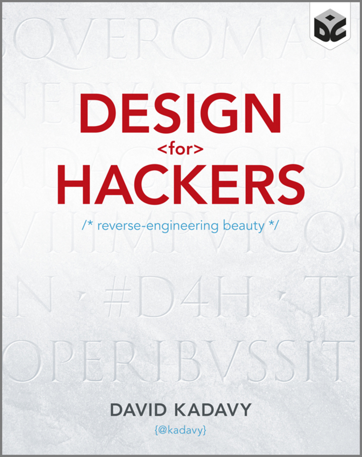 Design for Hackers By: David Kadavy