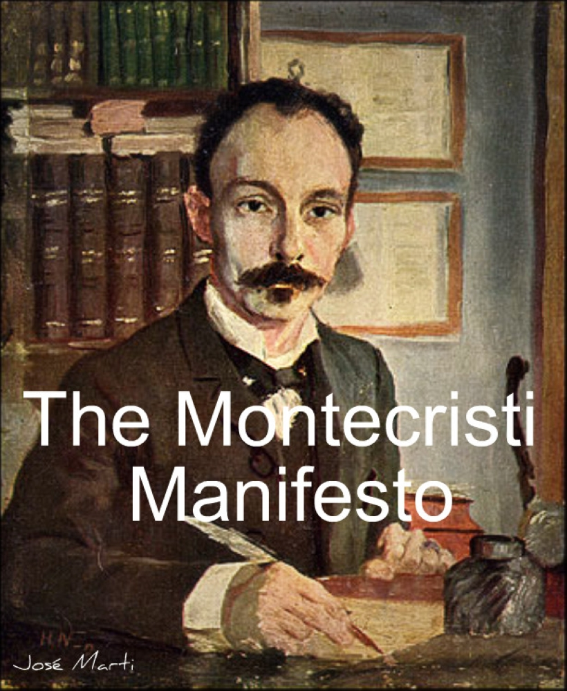 The Manifesto Montecristi by Jose Marti (Full Text)./ Annotated by Atidem Aroha. By: Jose Marti.