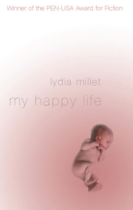 My Happy Life By: Millet, Lydia
