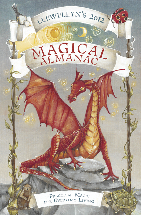 Llewellyn's 2012 Magical Almanac: Practical Magic for Everyday Living By: Llewellyn