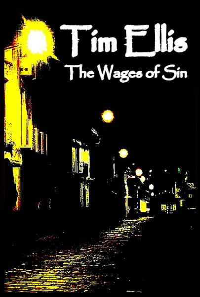 The Wages of Sin (P&R2) By: Tim Ellis