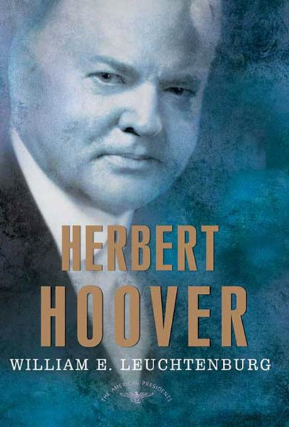 Herbert Hoover By: William E. Leuchtenburg