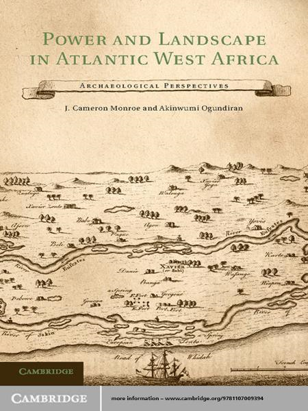 Power and Landscape in Atlantic West Africa Archaeological Perspectives
