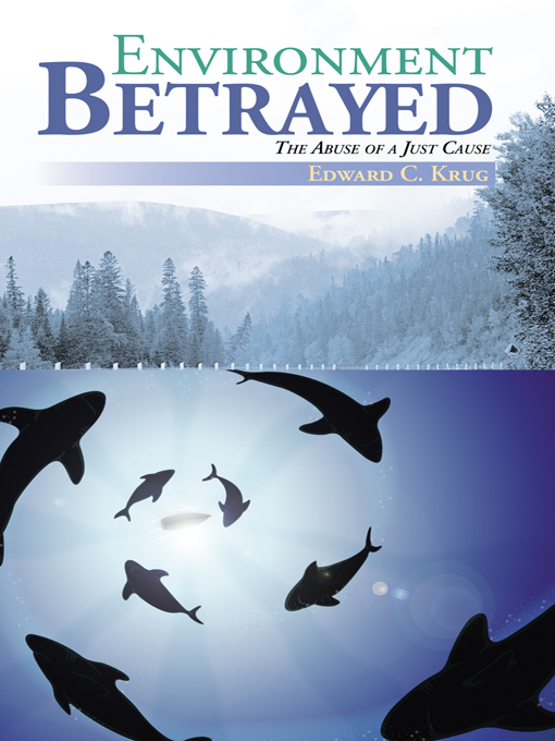 Environment Betrayed By: Edward C. Krug