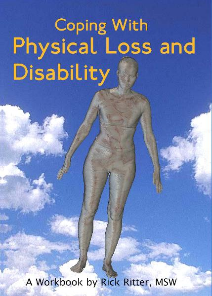 Coping with Physical Loss and Disability By: Rick Ritter
