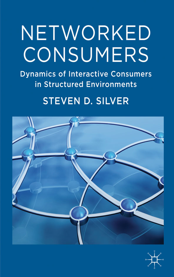 Networked Consumers Dynamics of Interactive Consumers in Structured Environments