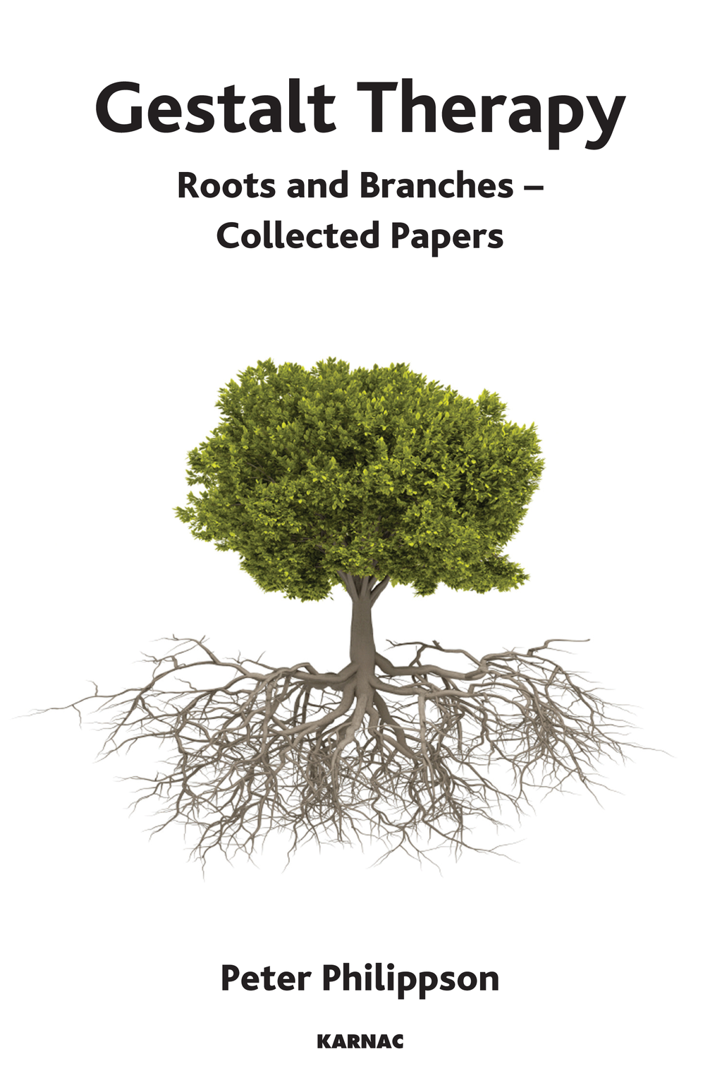 Gestalt Therapy: Roots and Branches - Collected Papers By: Peter Philippson